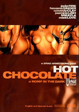 Hot Chocolate, starring Cassidy Clay, Sandi Jackmon, Misti Love, Jazmine Leih, Kaylani Kream, Vanessa Monet, Mikayla Mendez, Deep Threat, Havana Ginger, Ace, Tommy Gunn, Tee Reel, Tyler Knight, Jada Fire, John E. Depth and Brad Armstrong, produced by Wicked Pictures.