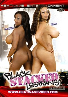 "Adult entertainment movie ""Black Stacked Lesbians"" starring Ms. Panther, Jazmyne Sky & XXXplosive. Produced by Heatwave Entertainment."
