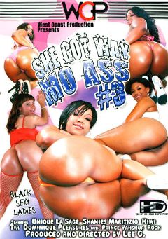 "Adult entertainment movie ""She Got Way Mo Ass 3"" starring Shanise Maritizio, Dominique Pleasures & Unique LaSage. Produced by West Coast Productions."