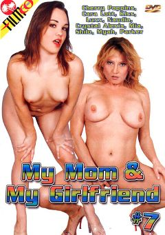 "Adult entertainment movie ""My Mom And My Girlfriend 7"" starring Luxx, Kiss & Mia. Produced by Filmco."