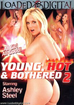 "Adult entertainment movie ""Young, Hot And Bothered 2"" starring Ashley Steel, Holly Foxxx & Fayth Deluca. Produced by Loaded Digital."
