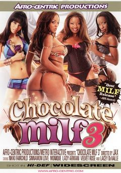 "Adult entertainment movie ""Chocolate Milf 3"" starring Lady Armani, Sinnamon Love & Nikki Fairchild. Produced by Afro-Centric."