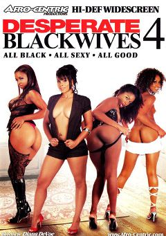"Adult entertainment movie ""Desperate Blackwives 4"" starring Giselle Ryan, Misty Stone & Olivia Winters. Produced by Afro-Centric."