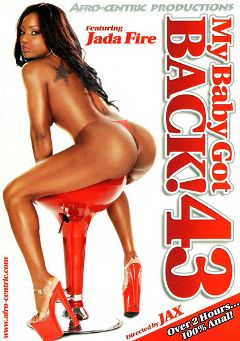 "Adult entertainment movie ""My Baby Got Back 43"" starring Jada Fire, Prince Yahshua & Skyy Black. Produced by Afro-Centric."