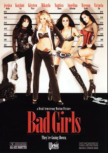 Bad Girls, starring Angelina Valentine, Mikayla Mendez, Victoria Sin, Jessica Drake, Regan Reese, Justin Magnum, Derrick Pierce, Tommy Gunn, Kirsten Price, Nautica Thorn, Kaylani Lei, Lee Stone, Brad Armstrong, Herschel Savage, Eric Masterson and Chris Cannon, produced by Wicked Pictures.
