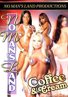 "Adult entertainment movie ""No Man's Land: Coffee And Cream"" starring Tiffany Mynx, Jada Fire & Bronze. Produced by No Man's Land Productions."