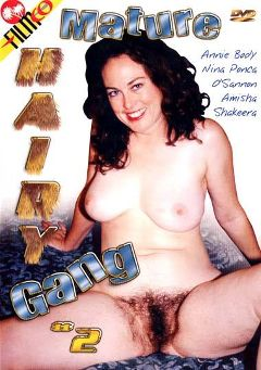 "Adult entertainment movie ""Mature Hairy Gang 2"" starring O'Shannon, Shakeera & Steve Nelson. Produced by Filmco."