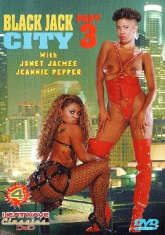 "Adult entertainment movie ""Black Jack City 3"" starring Janet Jacme, Jeannie Pepper & Kira. Produced by Heatwave Entertainment."