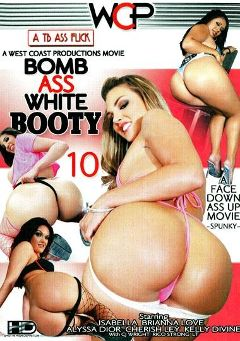 "Adult entertainment movie ""Bomb Ass White Booty 10"" starring Alyssa Dior, Isabella Cruz & Kelly Divine. Produced by West Coast Productions."