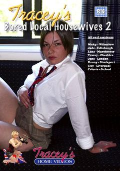 "Adult entertainment movie ""Tracey's Bored Local Housewives 2"" starring Jane Sarah, Nicky & Lana. Produced by Tracey's Home Videos."