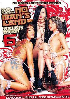 "Adult entertainment movie ""No Man's Land Asian Edition 6"" starring Jandi Lin, Ange Venus & Lana Croft. Produced by Metro Media Entertainment."