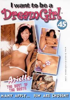 "Adult entertainment movie ""I Want To Be A Dream Girl 45"" starring Aarielle Alexis. Produced by Dream Girls."