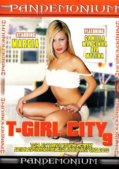 "Adult entertainment movie ""T-Girl City 9"" starring Marcia Fernandes, Bia Stephanye & Yuri Bryan. Produced by Ultimate T-Girl Productions."