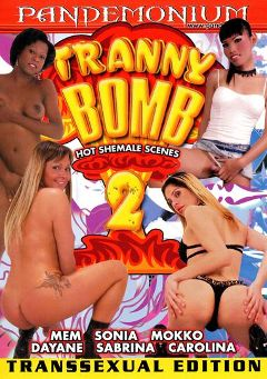 "Adult entertainment movie ""Tranny Bomb 2"" starring Mook, Sabrina Sherman & Sonia (o). Produced by Ultimate T-Girl Productions."