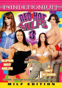 "Adult entertainment movie ""Red Hot MILFS 3"" starring Vanessa Videl, Kayla Quinn & Allison Wyte. Produced by Pandemonium."