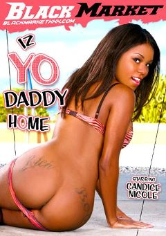 "Adult entertainment movie ""Iz Yo Daddy Home"" starring Candace Nicole, Shyla Haze & Angelica Black. Produced by Black Market Entertainment."