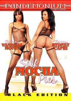 "Adult entertainment movie ""Silk Mocha Pies"" starring Vanessa Monet, Sydnee Capri & Bella D'Leon. Produced by Pandemonium."