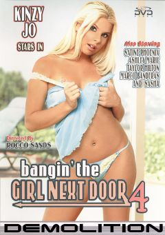 "Adult entertainment movie ""Bangin' The Girl Next Door 4"" starring Kinzie Jo, Satine Phoenix & Ashley Marie. Produced by Demolition Pictures."