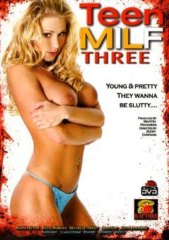"Adult entertainment movie ""Teen MILF 3"" starring Katie Morgan, Jenner & Nadia Hilton. Produced by Rapture Entertainment."