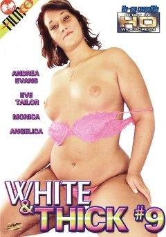 "Adult entertainment movie ""White And Thick 9"" starring Eve Tailor, Whitney Fears & Daniel *. Produced by Filmco."