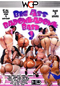 "Adult entertainment movie ""Big Ass Badonkadonk Bash 2"" starring Candy Girl, Vanity Cruz & Thalia Tate. Produced by West Coast Productions."