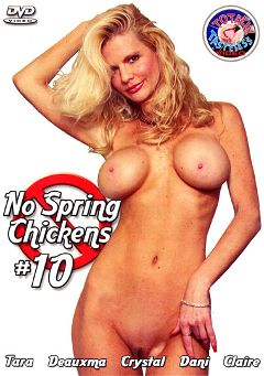 "Adult entertainment movie ""No Spring Chickens 10"" starring Tara Moon, Claire LaFemmeDC & Deauxma. Produced by Totally Tasteless Video."