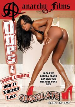"Adult entertainment movie ""Oop's I Swallowed And It Tastes Like Chocolate"" starring Jada Fire, Angelica Black & Melrose Foxxx. Produced by Anarchy Films."