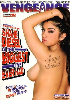 "Adult entertainment movie ""Shane Diesel Is The Biggest I've Ever Had"" starring Leah Jaye, Cadence Calibre & Frankie Vargas. Produced by Vengeance XXX."