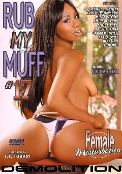 "Adult entertainment movie ""Rub My Muff 17"" starring Vivica Coxxx, Sandra London & Ryder Skye. Produced by Demolition Pictures."