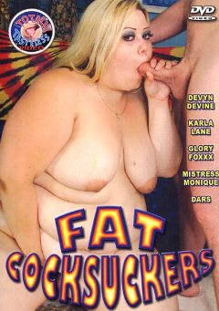 "Adult entertainment movie ""Fat Cocksuckers"" starring Devyn Devine, Dars & Mistress Monique. Produced by Totally Tasteless Video."