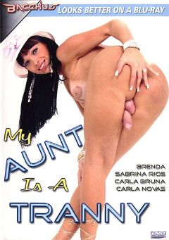 "Adult entertainment movie ""My Aunt Is A Tranny"" starring Carla Novais, Carla Bruna & Sabrina Rios. Produced by Totally Tasteless Video."