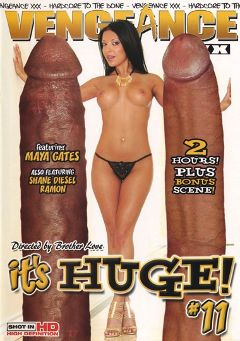 "Adult entertainment movie ""It's Huge 11"" starring Maya Gates, Kendra Secrets & Bree Barrett. Produced by Vengeance XXX."