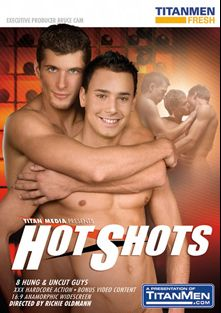 Hot Shots, starring Ramon Feders, Paolo Harver, Zack Hood, Valentin Skala, Simon Dusek, Matej Radovan, Ivan Pesko and David Vanek, produced by TitanMen Fresh and Titan Media.