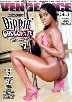 "Adult entertainment movie ""Dippin' Chocolate 7"" starring Sandi Jackmon, Erika Vution & Candace Nicole. Produced by Vengeance XXX."