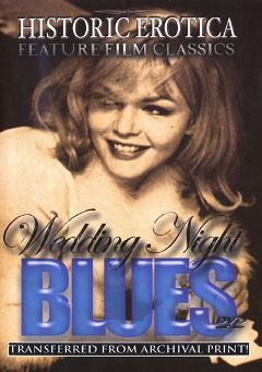 "Adult entertainment movie ""Wedding Night Blues"". Produced by Historic Erotica."