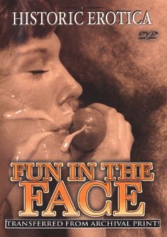"Adult entertainment movie ""Fun In The Face"". Produced by Historic Erotica."