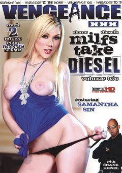 "Adult entertainment movie ""MILFS Take Diesel 2"" starring Samantha Sin, Jami Kenney & Miss Bunny. Produced by Vengeance XXX."