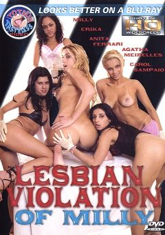 "Adult entertainment movie ""Lesbian Violation Of Milly"" starring Mili Moreira, Carol Sampaio & Anita Ferrari. Produced by Totally Tasteless Video."