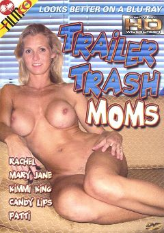"Adult entertainment movie ""Trailer Trash Moms"" starring Rachel, Eric P. & Candy Lips. Produced by Filmco."