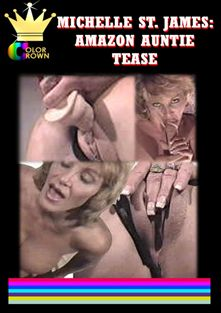 Michelle St. James: Aunty Amazon Tease, starring Jordan St. James, produced by Color Crown.