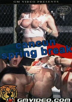 "Adult entertainment movie ""Cancun Spring Break"". Produced by GM Video."