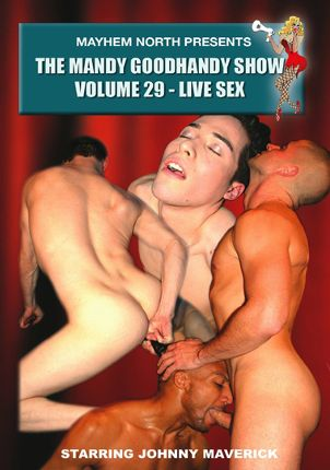 Gay Adult Movie The Mandy Goodhandy Show 29: Live Sex