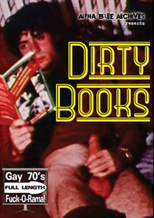 Dirty Books, produced by Alpha Blue Archives.