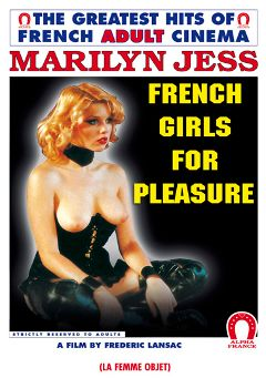 "Adult entertainment movie ""French Girls For Pleasure - French"" starring Marilyn Jess, Jean Desforets & Marie-claude Moreau. Produced by ALPHA-FRANCE."