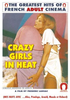 "Adult entertainment movie ""Crazy Girls In Heat - French"" starring Dawn Cummings, Patrick Lyonnet & Jacques Gatteau. Produced by ALPHA-FRANCE."