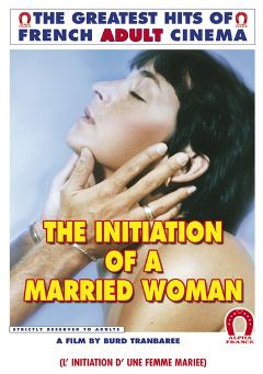 "Adult entertainment movie ""The Initiation Of A Married Woman - French"" starring Cathy Menard, Sandro Questi & Patricia Bouvier. Produced by ALPHA-FRANCE."