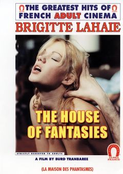 "Adult entertainment movie ""The House Of Fantasies"" starring Brigitte Lahaie, John Oury & Richard Lemieuvre. Produced by ALPHA-FRANCE."