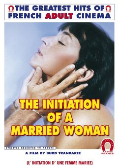 "Adult entertainment movie ""The Initiation Of A Married Woman"" starring Cathy Menard, Barbara Moose & Christine Chireix. Produced by ALPHA-FRANCE."