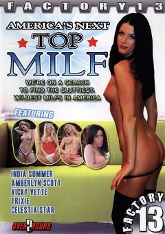 "Adult entertainment movie ""America's Next Top MILF"" starring Kylie G. Worthy, India Summer & Trixie Cas. Produced by Factory 13."