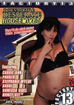 "Adult entertainment movie ""Down, Dirty, And Desperate Housewives"" starring Carrie Ann, Barbi & Payton Leigh. Produced by Factory 13."